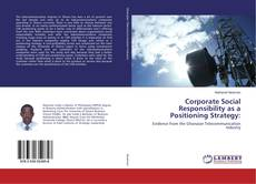 Bookcover of Corporate Social Responsibility as a Positioning Strategy: