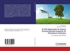 Обложка A LCA Approach to Assess Environmental Impacts of Petroleum Industry