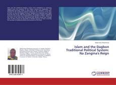 Capa do livro de Islam and the Dagbon Traditional Political System: Na Zangina's Reign