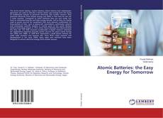 Buchcover von Atomic Batteries: the Easy Energy for Tomorrow