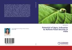 Couverture de Potential of Agro- Industries to Achieve Food Security in India