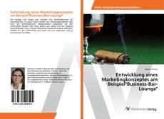 "Portada del libro de Entwicklung eines Marketingkonzeptes am Beispiel""Business-Bar-Lounge"""