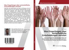 Buchcover von Was Fingerlängen über wirtschaftliche Entscheidungen verraten