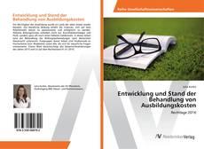 Bookcover of Entwicklung und Stand der Behandlung von Ausbildungskosten