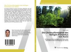 Bookcover of Die Christusförmigkeit des heiligen Franziskus von Assisi
