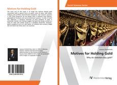 Couverture de Motives for Holding Gold