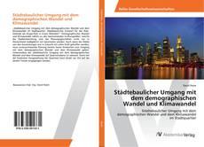 Buchcover von Städtebaulicher Umgang mit dem demographischen Wandel und Klimawandel