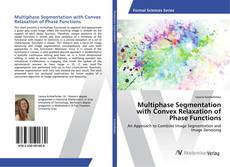 Multiphase Segmentation with Convex Relaxation of Phase Functions的封面