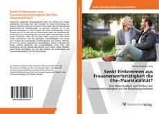 Portada del libro de Senkt Einkommen aus Frauenerwerbstätigkeit die Ehe-/Paarstabilität?