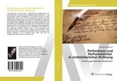 Buchcover von Performanz und Performativität in mittelalterlicher Dichtung