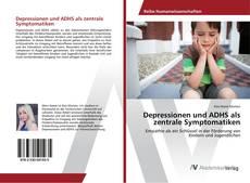 Borítókép a  Depressionen und ADHS als zentrale Symptomatiken - hoz