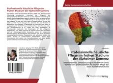 Buchcover von Professionelle häusliche Pflege im frühen Stadium der Alzheimer Demenz