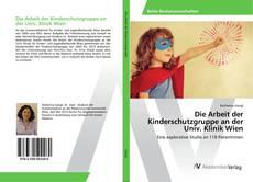 Die Arbeit der Kinderschutzgruppe an der Univ. Klinik Wien kitap kapağı