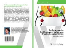 Capa do livro de Änderungen im Ernährungsverhalten von Brustkrebspatientinnen