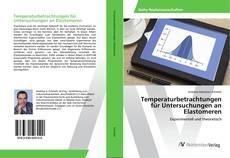 Bookcover of Temperaturbetrachtungen für Untersuchungen an Elastomeren