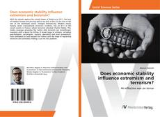 Bookcover of Does economic stability influence extremism and terrorism?
