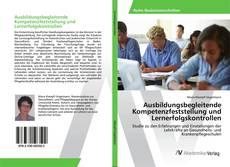 Bookcover of Ausbildungsbegleitende Kompetenzfeststellung und Lernerfolgskontrollen