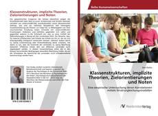 Borítókép a  Klassenstrukturen, implizite Theorien, Zielorientierungen und Noten - hoz