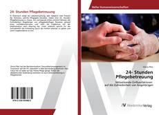 Bookcover of 24- Stunden Pflegebetreuung