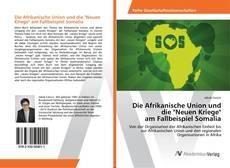 """Borítókép a  Die Afrikanische Union und die """"Neuen Kriege"""" am Fallbeispiel Somalia - hoz"""
