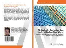 Portada del libro de Die Rolle der Zentralbanken in der aktuellen Finanzkrise