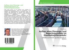 Aufbau eines Planungs- und Reportingsystems im Eisenbahngüterverkehr的封面