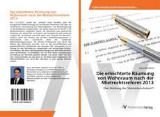 Die erleichterte Räumung von Wohnraum nach der Mietrechtsreform 2013 kitap kapağı