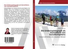 Copertina di Die Erlebnispädagogik als Vermittlerin von Sozialkompetenz