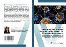 Couverture de Bedeutung des murinen Serotonin1A-Rezeptors für die adulte Neurogenese
