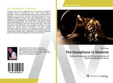 Bookcover of The Saxophone in Slovenia