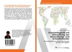 Capa do livro de Ersatzteillogistik mit Betrachtung von Entwicklungs- und Schwellenländer