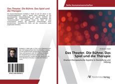Buchcover von Das Theater. Die Bühne. Das Spiel und die Therapie