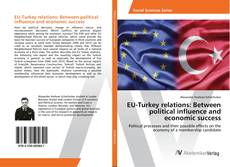 Copertina di EU-Turkey relations: Between political influence and economic success