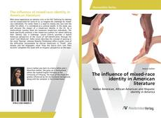 The influence of mixed-race identity in American literature kitap kapağı