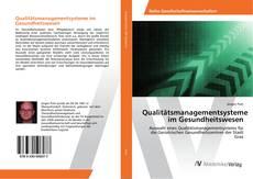 Qualitätsmanagementsysteme im Gesundheitswesen kitap kapağı