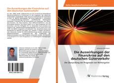 Portada del libro de Die Auswirkungen der Finanzkrise auf den deutschen Güterverkehr