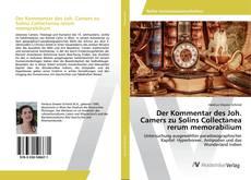 Bookcover of Der Kommentar des Joh. Camers zu Solins Collectanea rerum memorabilium