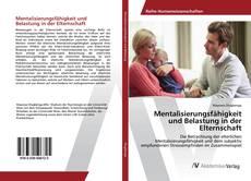 Обложка Mentalisierungsfähigkeit und Belastung in der Elternschaft