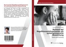 Обложка Burnout bei Regelklassenlehrpersonen als systemprovozierte Abweichung