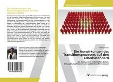 Bookcover of Die Auswirkungen des Transitionsprozesses auf den Lebensstandard