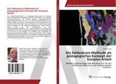 Bookcover of Die Feldenkrais-Methode als pädagogisches Konzept der Sozialen Arbeit