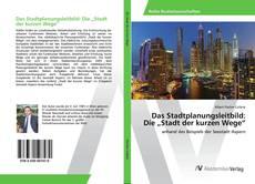 "Bookcover of Das Stadtplanungsleitbild: Die ""Stadt der kurzen Wege"""