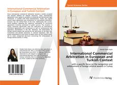 Couverture de International Commercial Arbitration in European and Turkish Context