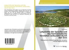 Capa do livro de Labyrinthe der Sprache und das hermeneutische Verstehen verbunden durch den Sinn