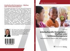 Interkulturelle Kompetenz – Mythos oder Schlüsselkompetenz kitap kapağı