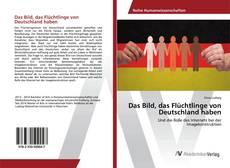Capa do livro de Das Bild, das Flüchtlinge von Deutschland haben