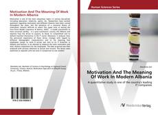 Buchcover von Motivation And The Meaning Of Work In Modern Albania