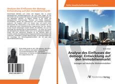 Bookcover of Analyse des Einflusses der demogr. Entwicklung auf den Immobilienmarkt