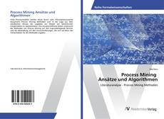 Bookcover of Process Mining Ansätze und Algorithmen