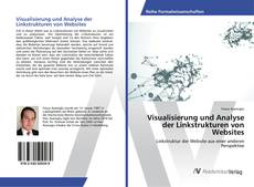 Visualisierung und Analyse der Linkstrukturen von Websites kitap kapağı